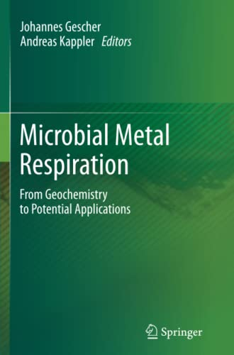 9783642441387: Microbial Metal Respiration: From Geochemistry to Potential Applications