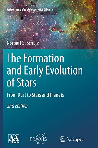 9783642441684: The Formation and Early Evolution of Stars: From Dust to Stars and Planets (Astronomy and Astrophysics Library)