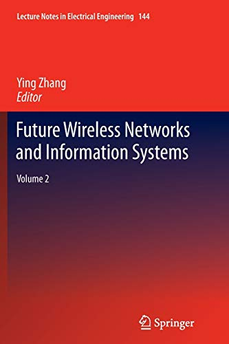 Future Wireless Networks and Information Systems: Vol 2: Zhang, Ying (Editor)