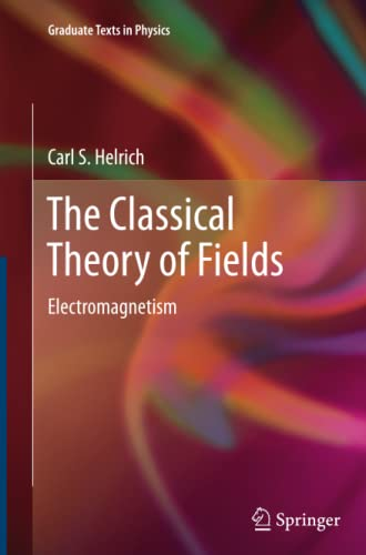 9783642442384: The Classical Theory of Fields: Electromagnetism (Graduate Texts in Physics)