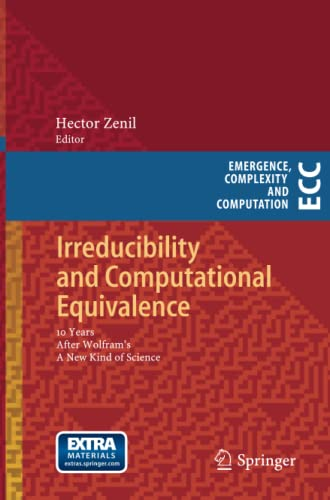 9783642442575: Irreducibility and Computational Equivalence: 10 Years After Wolfram's A New Kind of Science (Emergence, Complexity and Computation)