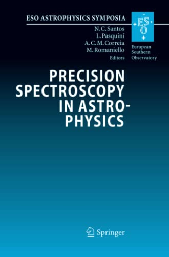 9783642442834: Precision Spectroscopy in Astrophysics: Proceedings of the ESO/Lisbon/Aveiro Conference held in Aveiro, Portugal, 11-15 September 2006 (ESO Astrophysics Symposia)
