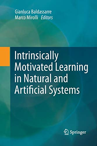 9783642442933: Intrinsically Motivated Learning in Natural and Artificial Systems