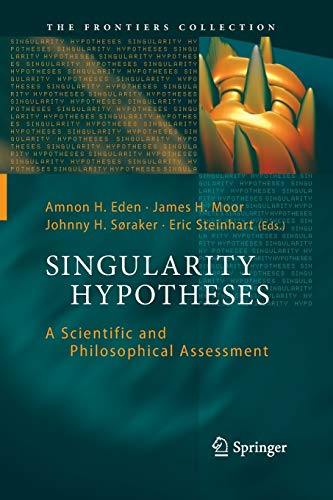 9783642443060: Singularity Hypotheses: A Scientific and Philosophical Assessment (The Frontiers Collection)