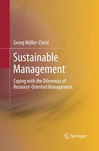 9783642443602: Sustainable Management: Coping with the Dilemmas of Resource-Oriented Management