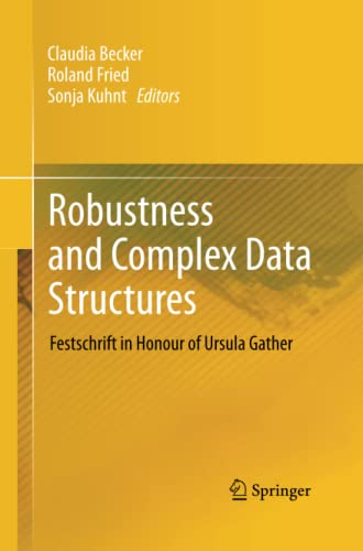 9783642443862: Robustness and Complex Data Structures: Festschrift in Honour of Ursula Gather