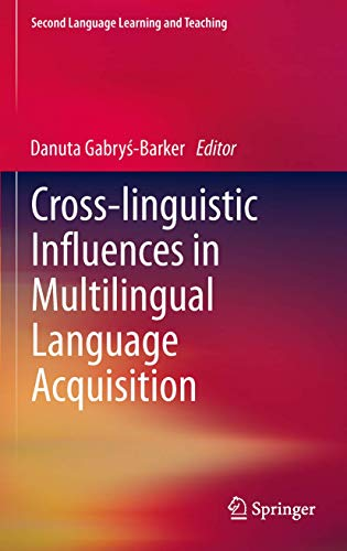 9783642444678: Cross-linguistic Influences in Multilingual Language Acquisition (Second Language Learning and Teaching)