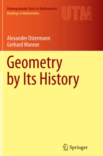 9783642444692: Geometry by Its History (Undergraduate Texts in Mathematics)