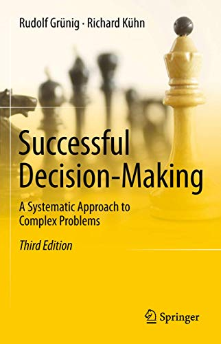 9783642444869: Successful Decision-Making: A Systematic Approach to Complex Problems