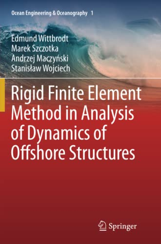 9783642444913: Rigid Finite Element Method in Analysis of Dynamics of Offshore Structures (Ocean Engineering & Oceanography)