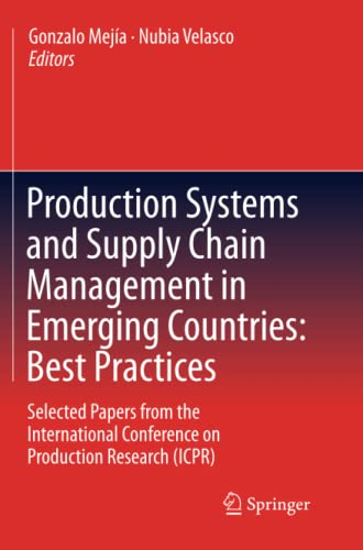 9783642445200: Production Systems and Supply Chain Management in Emerging Countries: Best Practices: Selected papers from the International Conference on Production Research (ICPR)