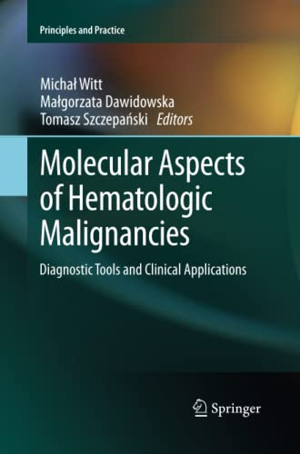 9783642445224: Molecular Aspects of Hematologic Malignancies: Diagnostic Tools and Clinical Applications (Principles and Practice)