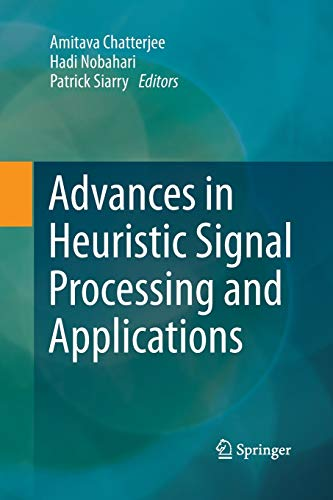 9783642445255: Advances in Heuristic Signal Processing and Applications