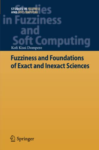 9783642445354: Fuzziness and Foundations of Exact and Inexact Sciences (Studies in Fuzziness and Soft Computing)