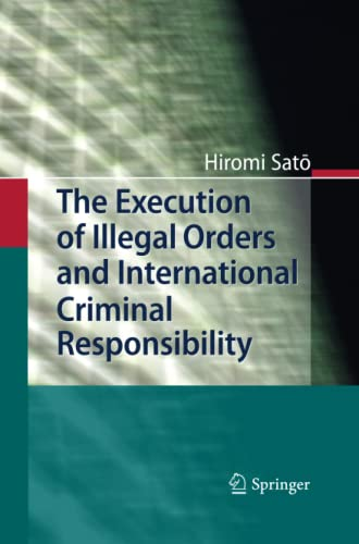 9783642445743: The Execution of Illegal Orders and International Criminal Responsibility