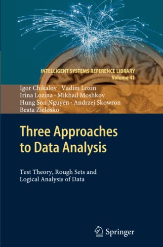 9783642445989: Three Approaches to Data Analysis: Test Theory, Rough Sets and Logical Analysis of Data (Intelligent Systems Reference Library)