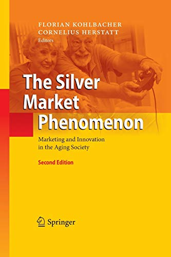 9783642446047: The Silver Market Phenomenon: Marketing and Innovation in the Aging Society