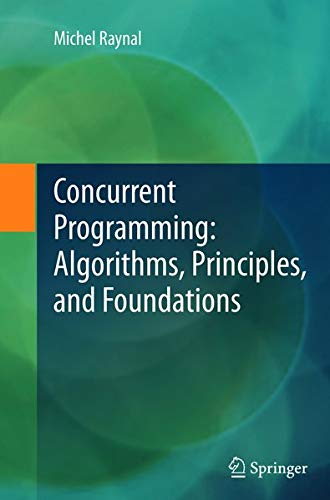 9783642446153: Concurrent Programming: Algorithms, Principles, and Foundations