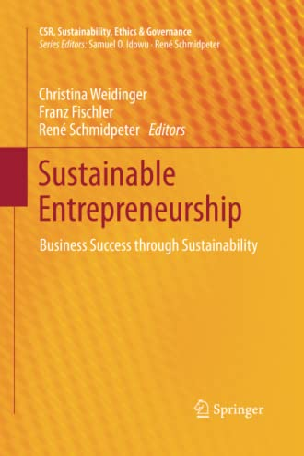 9783642446924: Sustainable Entrepreneurship: Business Success through Sustainability (CSR, Sustainability, Ethics & Governance)