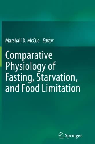 9783642447303: Comparative Physiology of Fasting, Starvation, and Food Limitation