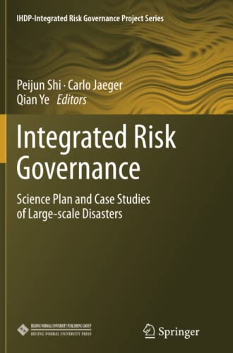 9783642447891: Integrated Risk Governance: Science Plan and Case Studies of Large-scale Disasters (IHDP-Integrated Risk Governance Project Series)