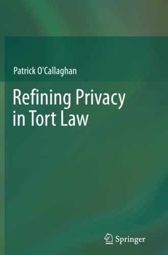 9783642448041: Refining Privacy in Tort Law