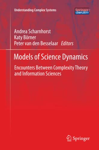 9783642448843: Models of Science Dynamics: Encounters Between Complexity Theory and Information Sciences (Understanding Complex Systems)