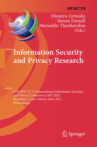 9783642448928: Information Security and Privacy Research: 27th IFIP TC 11 Information Security and Privacy Conference, SEC 2012, Heraklion, Crete, Greece, June 4-6. in Information and Communication Technology