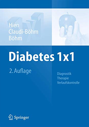 9783642449758: Diabetes 1x1: Diagnostik, Therapie, Verlaufskontrolle (1x1 der Therapie)