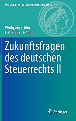 9783642450204: Zukunftsfragen des deutschen Steuerrechts II (MPI Studies in Tax Law and Public Finance) (German Edition)