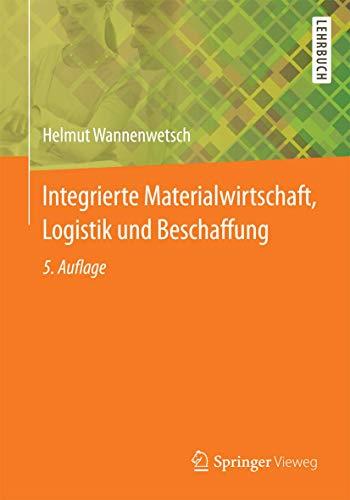 Integrierte Materialwirtschaft, Logistik und Beschaffung: Helmut Wannenwetsch