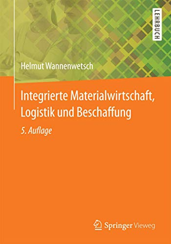 9783642450228: Integrierte Materialwirtschaft, Logistik und Beschaffung (Springer-Lehrbuch) (German Edition)