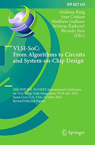 9783642450723: VLSI-SoC: From Algorithms to Circuits and System-on-Chip Design: 20th IFIP WG 10.5/IEEE International Conference on Very Large Scale Integration, ... in Information and Communication Technology)