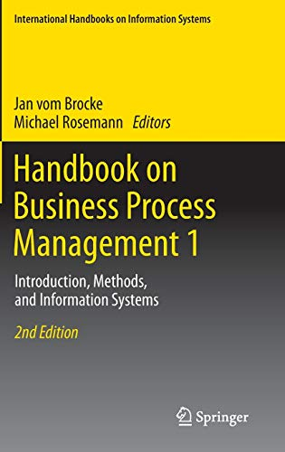 Handbook on Business Process Management 1: Introduction, Methods, and Information Systems (...
