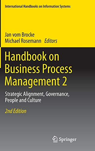 Handbook on Business Process Management 2: Strategic Alignment, Governance, People and Culture (...