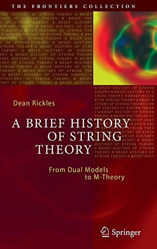 9783642451270: A Brief History of String Theory: From Dual Models to M-Theory (The Frontiers Collection)
