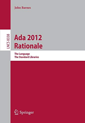 9783642452093: Ada 2012 Rationale: The Language -- The Standard Libraries (Lecture Notes in Computer Science)