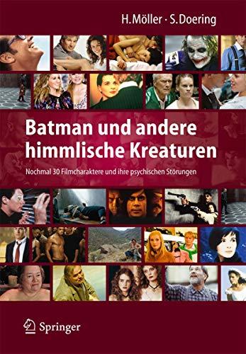 9783642452345: Batman und andere himmlische Kreaturen - Nochmal 30 Filmcharaktere und ihre psychischen Störungen