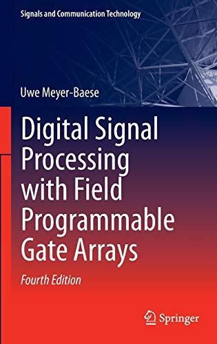 Digital signal processing with field programmable gate arrays.: Meyer-Bäse, Uwe: