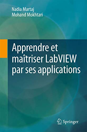Apprendre et maîtriser LabVIEW par ses applications: Nadia Martaj