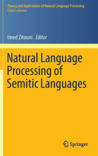 9783642453571: Natural Language Processing of Semitic Languages (Theory and Applications of Natural Language Processing)