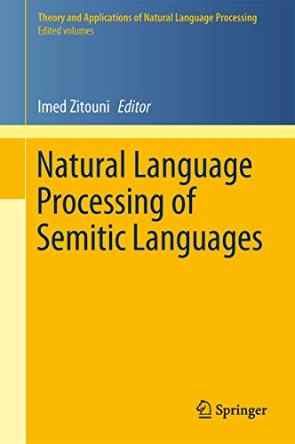9783642453571: Natural Language Processing of Semitic Languages (Theory and Applications of Natural Language Processing)