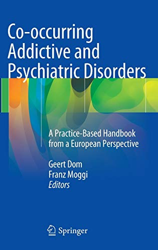 9783642453748: Co-occurring Addictive and Psychiatric Disorders: A Practice-Based Handbook from a European Perspective
