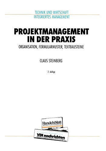 9783642457593: Projektmanagement in der Praxis: Organisation, Formularmuster, Textbausteine (VDI-Buch)