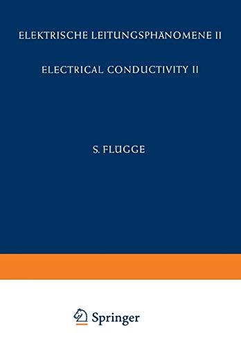 9783642458606: Electrical Conductivity II / Elektrische Leitungsphänomene II (Handbuch der Physik Encyclopedia of Physics) (Volume 20) (German, English and French Edition)
