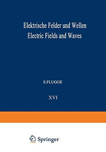 Elektrische Felder und Wellen / Electric Fields and Waves (Handbuch der Physik Encyclopedia of ...
