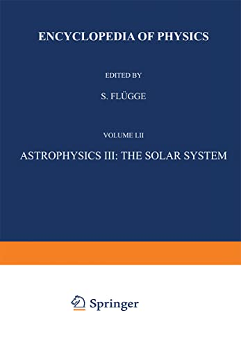 9783642459313: Astrophysics III: The Solar System / Astrophysik III: Das Sonnensystem (Handbuch der Physik Encyclopedia of Physics)