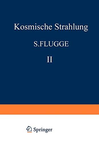 Kosmische Strahlung II / Cosmic Rays II (Handbuch der Physik Encyclopedia of Physics)