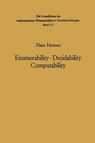 9783642461804: Enumerability · Decidability Computability: An Introduction to the Theory of Recursive Functions (Grundlehren der mathematischen Wissenschaften)