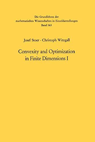 9783642462184: Convexity and Optimization in Finite Dimensions I (Grundlehren der mathematischen Wissenschaften)